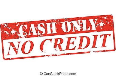 Cash only no credit - Rubber stamp with text cash only no...