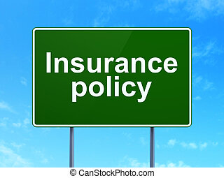 Insurance concept: Insurance Policy on road sign background
