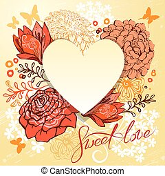 Retro background or greeting card with heart and flowers. Beautiful vintage design for Valentines Day, wedding, Birthday, etc. holidays. Calligraphic text Sweet love.
