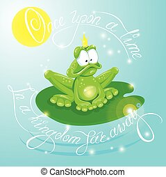 Frog Prince with Crown. Calligraphic text for your fairy...