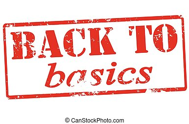 Back to basics - Rubber stamp with text back to basics...