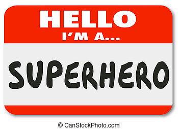 Hello I Am a Superhero Name Tag Sticker - Hello I am a...
