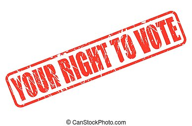YOUR RIGHT TO VOTE red stamp text on white
