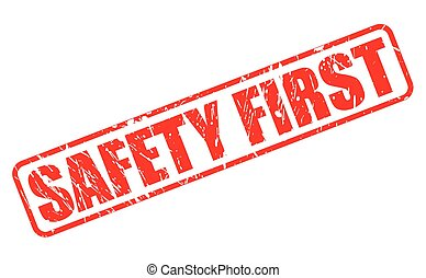 SAFETY FIRST red stamp text