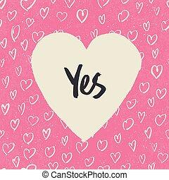 'Yes'. Handwritten letters in heart shape. On hearts...