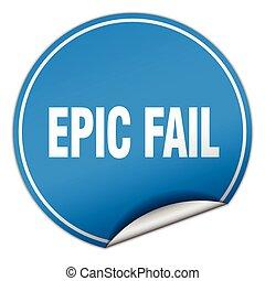 epic fail round blue sticker isolated on white