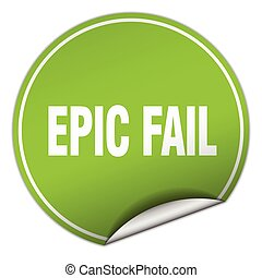 epic fail round green sticker isolated on white