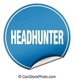 headhunter round blue sticker isolated on white