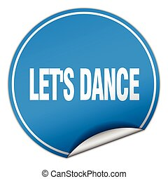 lets dance round blue sticker isolated on white