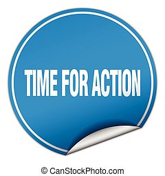 time for action round blue sticker isolated on white