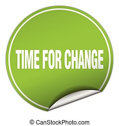 time for change round green sticker isolated on white