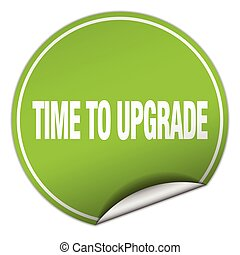 time to upgrade round green sticker isolated on white