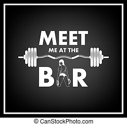 Quote typographical Background - Meet me at the bar- Quote...
