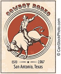 Cowboy Rodeo Poster - Cowboy riding bull. Retro style rodeo...