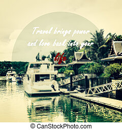 Meaningful quotes on a yacht marina background, Travel...
