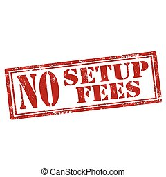 No Setup Fees - Grunge rubber stamp with text No Setup...
