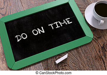 Do on Time - Chalkboard with Inspirational Quote -...