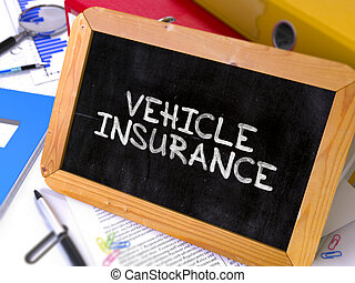Hand Drawn Vehicle Insurance Concept on Small Chalkboard -...