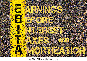 Business Acronym EBITA as EARNINGS BEFORE INTEREST, TAXES...