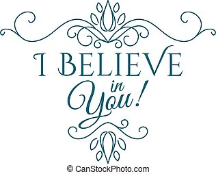 I believe in you lettering. Vector illustration