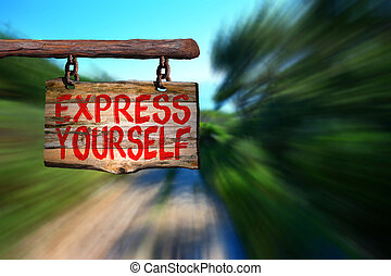Express yourself sign with motion blurred background