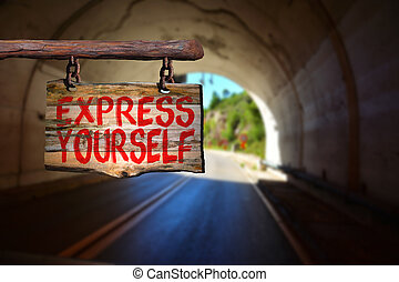 Express yourself sign with tunnel blurred background