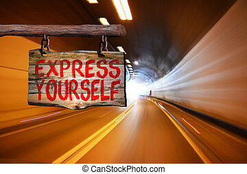 Express yourself sign with tunnel motin blurred background