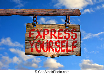 Express yourself sign with sky blurred background
