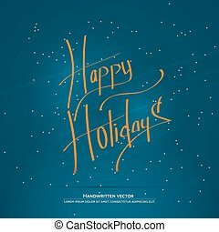 Christmas handwritten lettering - Happy holiday lettering...