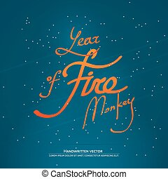 Year of fire monkey Lettering - Year of fire monkey...