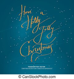 Christmas handwritten lettering - Have a Holly Jolly...