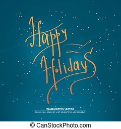 Happy holiday lettering. Handwritten vector calligraphy....