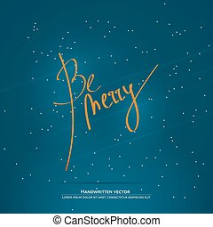 Christmas handwritten lettering - Be merry lettering...