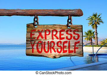 Express yourself sign with tropic blurred background