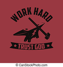 work hard-trust God Vector illustration for t-short design