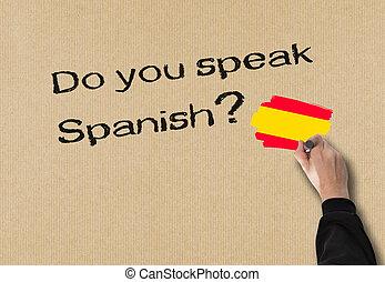 Do you speak Spanish? - Business Man writes, do you speak...