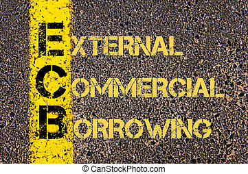 Business Acronym ECB as EXTERNAL COMMERCIAL BORROWING -...