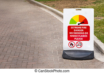 Sign for extreme fire danger - A sign indicating extreme...