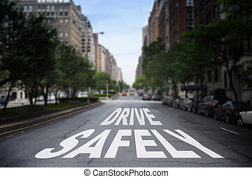 Drive Safely Writen on The Road - Drive Safely Written on...