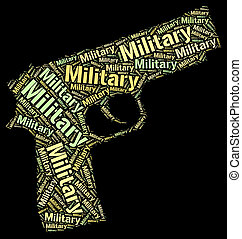 Military Word Shows Armed Forces And Army - Military Word...