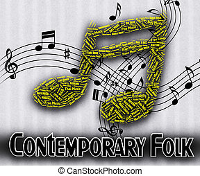 Contemporary Folk Means Up To Date And Acoustic -...