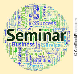 Seminar Word Indicates Forums Wordcloud And Speech