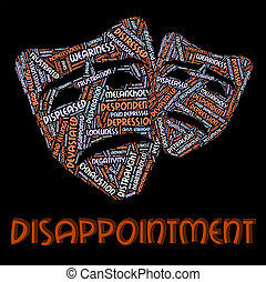 Disappointment Word Indicates Let Down And Crestfallen -...