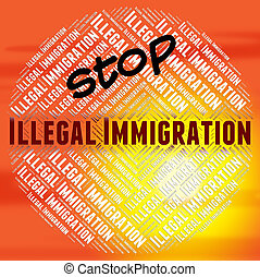 Stop Illegal Immigration Means Against The Law And Banned -...