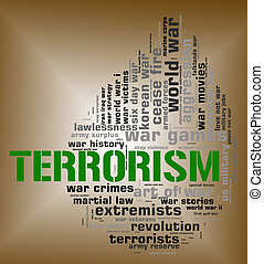 Terrorism Word Means Freedom Fighter And Agitation -...
