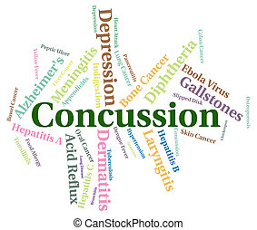 Concussion Word Means Ill Health And Ailment - Concussion...