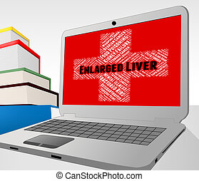 Enlarged Liver Means Poor Health And Affliction - Enlarged...