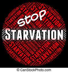 Stop Starvation Means Lack Of Food And Caution - Stop...