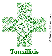 Tonsillitis Illness Indicates Strep Throat And Afflictions -...
