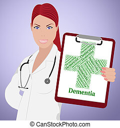 Dementia Word Means Alzheimers Disease And Attack - Dementia...